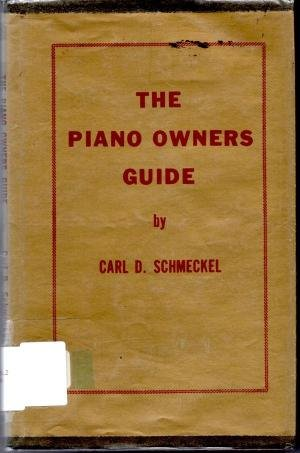9780960050802: The Piano Owners Guide: How to Buy and Care for a Piano
