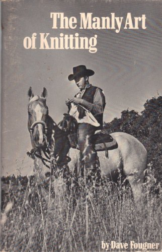 9780960057245: Title: The Manly Art of Knitting