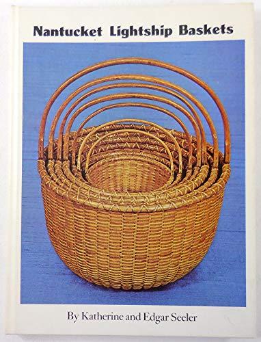 Nantucket Lightship Baskets: Seeler, Katherine and Edgar