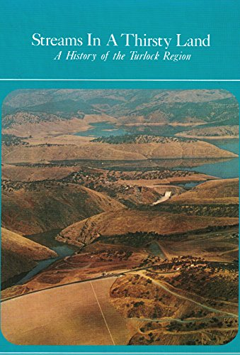 Streams in a Thirsty Land: A History of the Turlock Region. Signed Hardcover First edition