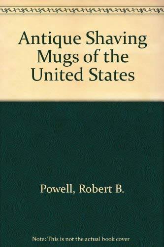 9780960068012: Antique Shaving Mugs of the United States