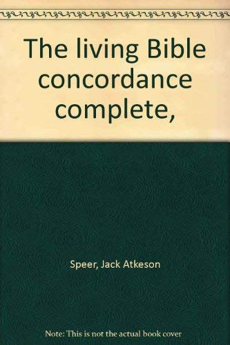 The living Bible concordance complete,: Jack Atkeson Speer