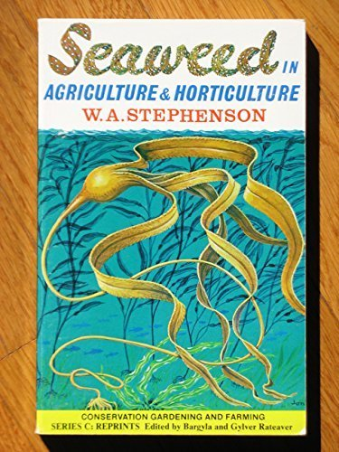 9780960069835: Seaweed in agriculture & horticulture (Conservation gardening and farming series : Series C, Reprints)