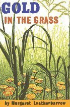 9780960069880: Gold in the grass (Conservation gardening and farming series : Series C, Reprints)