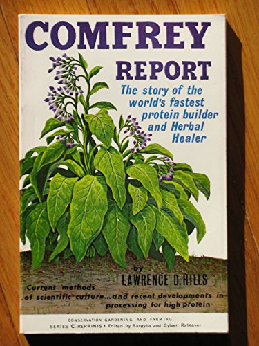 Comfrey report: The story of the world's fastest protein builder and Herbal healer (...