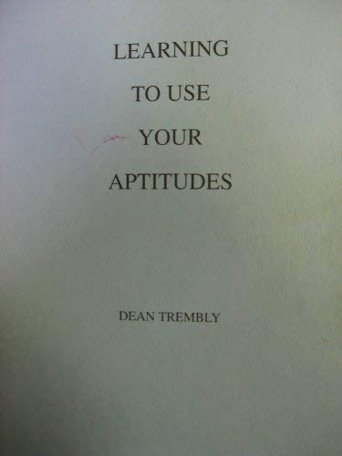 Learning to Use Your Aptitudes: Trembly, Dean