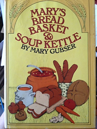 9780960077816: Mary's Bread Basket and Soup Kettle