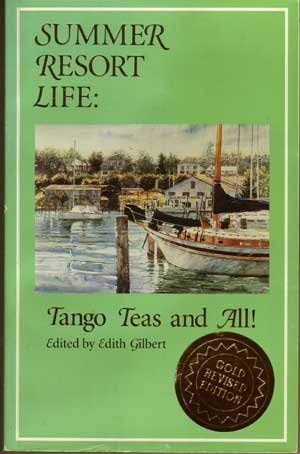 9780960078653: Summer Resort Life : Tango Teas and All!