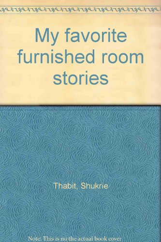 My favorite furnished room stories: Thabit, Shukrie