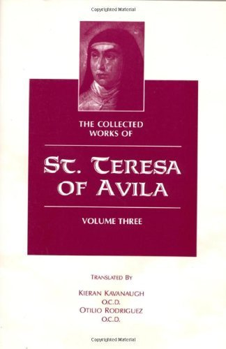 Collected Works of St. Teresa of Avila, Vol. 3: Kavanaugh/Rodriguez