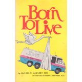 9780960088225: Born to Live: A Holistic Approach to Childbirth