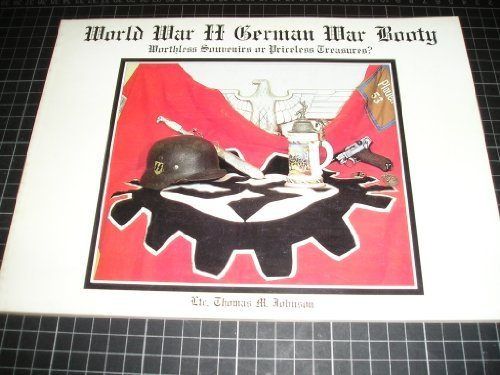 9780960090679: World War II German War Booty: Worthless Souvenirs or Priceless Treasures?