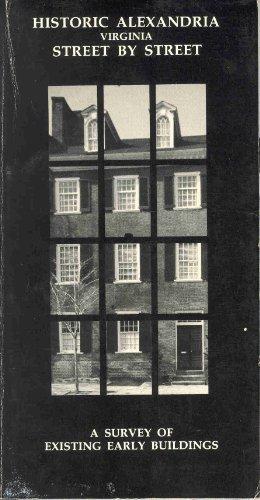 Historic Alexandria, Virginia, Street by Street: A Survey of Existing Early Buildings: Cox, Ethelyn