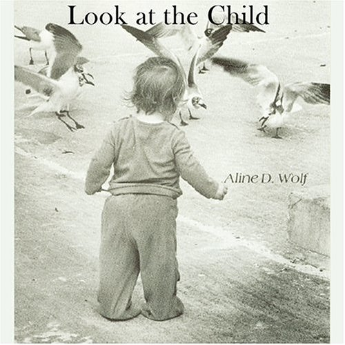 9780960101627: Look at the Child: An Expression of Maria Montessori's Insights