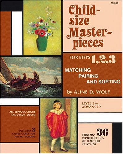 9780960101696: Child-Size Masterpieces for Steps 1, 2, 3 of Matching pairing and sortingy, Level 3--Advanced