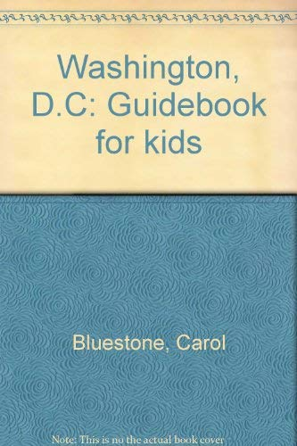 9780960102228: Washington, D.C: Guidebook for kids