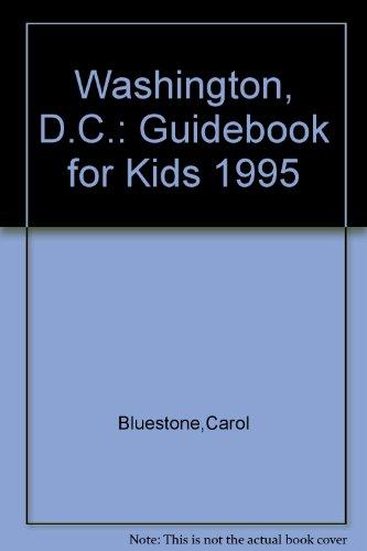 9780960102242: Washington, D.C.: Guidebook for Kids 1995