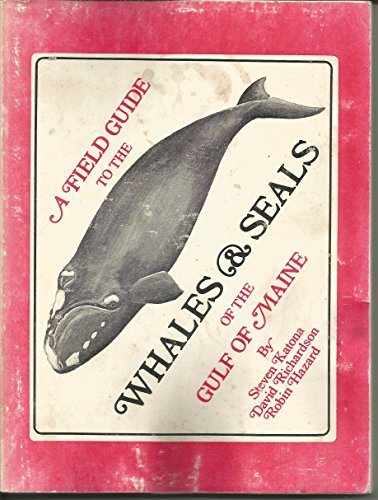 A field guide to the whales and: Katona, Steven K
