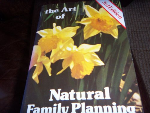 Art of Natural Family Planning: Kippley, John F.; Kippley, Sheila K.