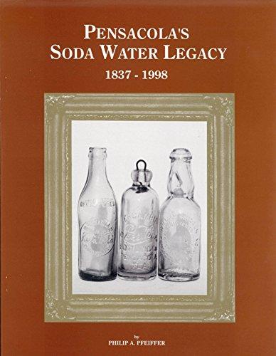 9780960103836: Pensacola's Soda Water Legacy, 1837-1998