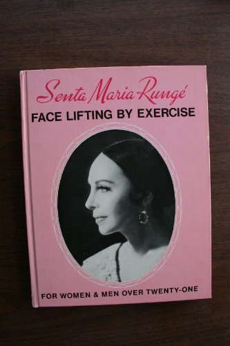 Face Lifting by Exercise: For Women and: Runge, Senta M.