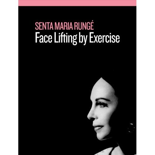 Face Lifting By Exercise, 12th Edition: Senta Maria Runge