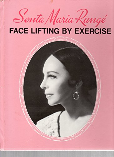 Face Lifting By Exercise: Runge, Senta M.