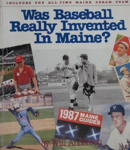 WAS BASEBALL REALLY INVENTED IN MAINE?