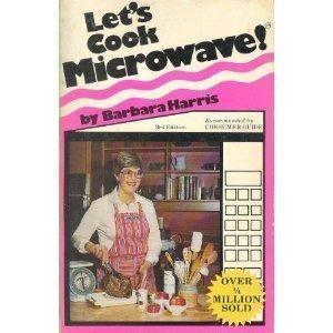 Let's Cook Microwave: Harris, Barbara