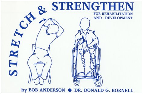 9780960106622: Stretch and Strengthen for Rehabilitation and Development