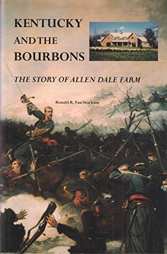 9780960107254: Kentucky and the Bourbons: The Story of Allen Dale Farm (Filson Club publications)