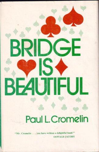 Bridge Is Beautiful: Cromelin, Paul L. (signed)