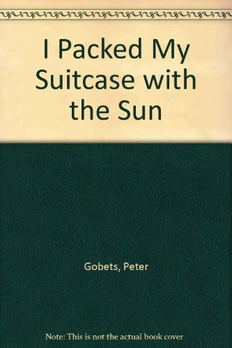 9780960109814: I packed my suitcase with the sun