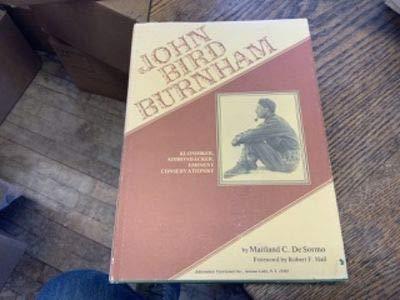 9780960115853: John Bird Burnham -- Klondiker, Adirondacker and Eminent Conservationist