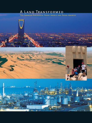 9780960116409: A Land Transformed: The Arabian Peninsula, Saudi Arabia and Saudi Aramco