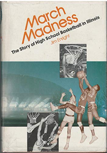 9780960116614: March Madness: The Story of High School Basketball in Illinois