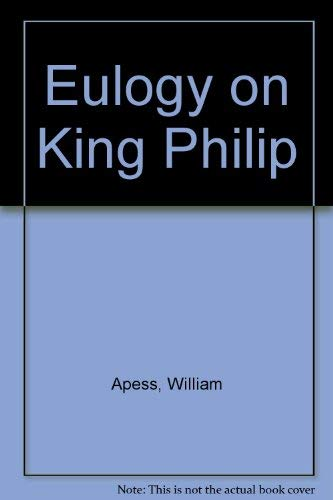 Eulogy on King Philip (as Pronounced at the Odeon in Federal Street Boston)