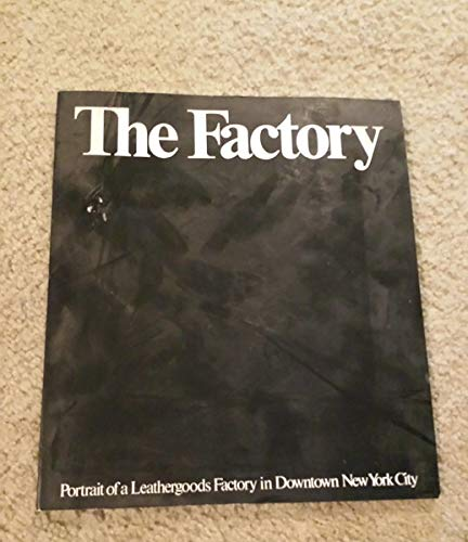 The Factory, Portrait of a Leathergoods Factory: Lezin, Jeremy; Cahn,