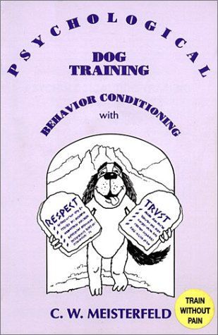 9780960129263: Psychological Dog Training: Behavior Conditioning with Respect and Trust