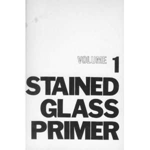 9780960130603: Stained Glass Primer: The Basic Skills Volume 1