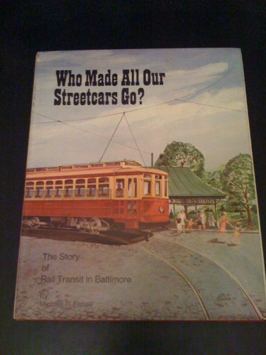 Who Made All Our Streetcars Go?: Farrell, Michael R.