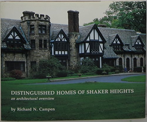 DISTINGUISHED HOMES OF SHAKER HEIGHTS: An Architectural Overview: Campen, Richard