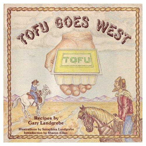 Tofu Goes West.: Gary Landgrebe.