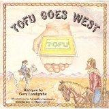 9780960139828: Tofu Goes West: Recipes