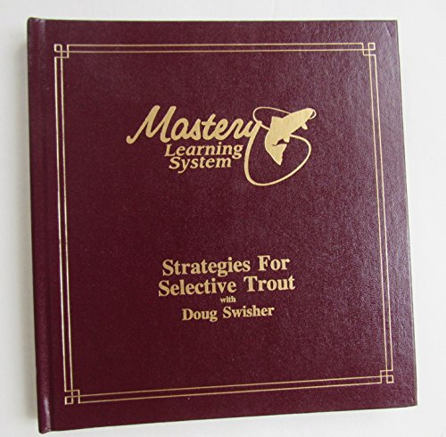 Strategies for Selective Trout (Trout Series From: Doug Swisher