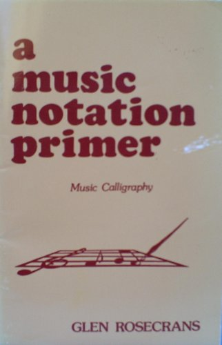 9780960143016: A Music Notation Primer