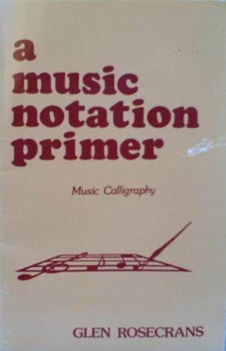 9780960143016: A Music Notation Primer