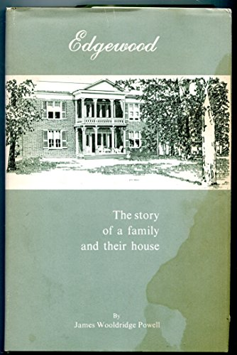 9780960151813: Edgewood, the story of a family and their house