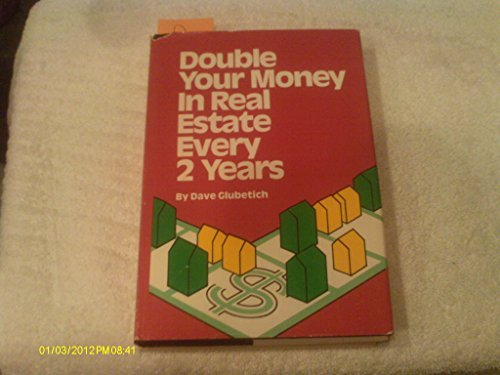 9780960153046: Double Your Money in Real Estate Every Two Years.