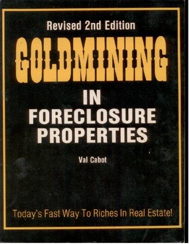 9780960153077: Goldmining in foreclosure properties